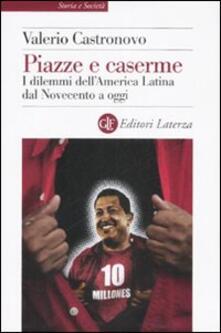 Premioquesti.it Piazze e caserme. I dilemmi dell'America Latina dal Novecento a oggi Image