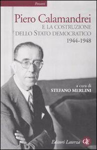Libro Piero Calamandrei e la costruzione dello Stato democratico. 1944-1948