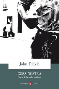 Foto Cover di Cosa Nostra. Storia della mafia siciliana, Libro di John Dickie, edito da Laterza