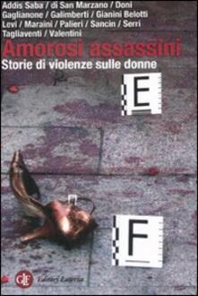 Amorosi assassini. Storie di violenze sulle donne - copertina