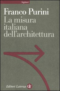 Libro La misura italiana dell'architettura Franco Purini
