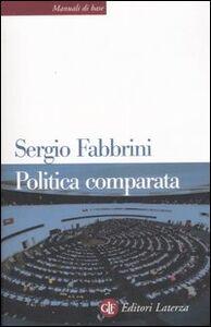Libro Politica comparata. Introduzione alle democrazie contemporanee Sergio Fabbrini