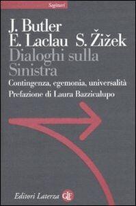 Foto Cover di Dialoghi sulla sinistra. Contingenza, egemonia, universalità, Libro di AA.VV edito da Laterza