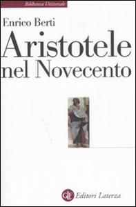Libro Aristotele nel Novecento Enrico Berti