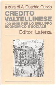 Libro Credito Valtellinese. Cento anni per lo sviluppo economico e sociale