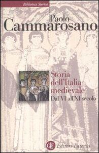 Libro Storia dell'Italia medievale. Dal VI all'XI secolo Paolo Cammarosano
