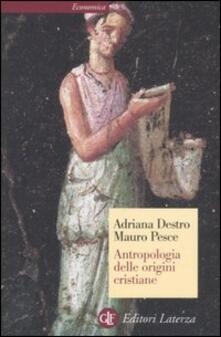 Antropologia delle origini cristiane - Adriana Destro,Mauro Pesce - copertina