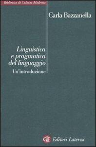 Libro Linguistica e pragmatica del linguaggio. Un'introduzione Carla Bazzanella