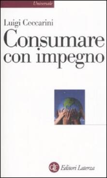 Consumare con impegno - Luigi Ceccarini - copertina