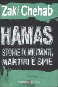 Libro Hamas. Storie di militanti, martiri e spie Zaki Chehab
