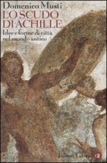 Lo scudo di Achille. Idee e forme di città nel mondo antico.pdf