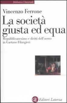 Lo società giusta ed equa. Repubblicanesimo e diritti delluomo in Gaetano Filangieri.pdf