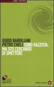 Libro Sono razzista, ma sto cercando di smettere Guido Barbujani , Pietro Cheli