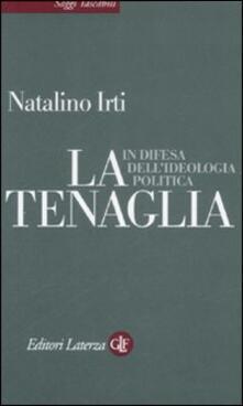 Premioquesti.it La tenaglia. In difesa dell'ideologia politica Image