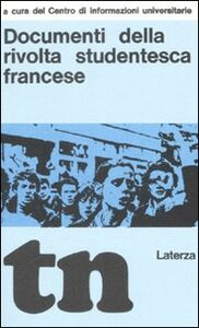 Foto Cover di Documenti della rivolta studentesca francese (rist. anast. Bari, 1969), Libro di  edito da Laterza