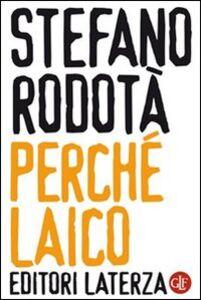 Foto Cover di Perché laico, Libro di Stefano Rodotà, edito da Laterza