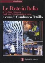 Le Poste in Italia. Vol. 5: Fra Stato e impresa. Dagli anni Settanta ai giorni nostri.