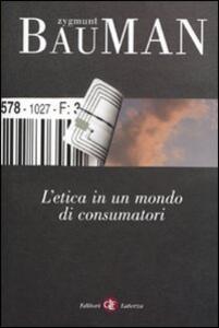 L' etica in un mondo di consumatori - Zygmunt Bauman - copertina