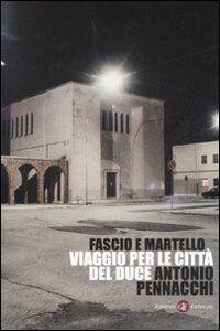 Foto Cover di Fascio e martello. Viaggio per le città del duce, Libro di Antonio Pennacchi, edito da Laterza