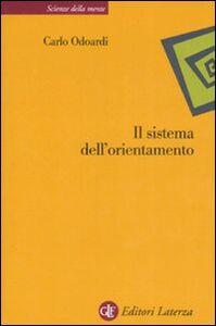 Foto Cover di Il sistema dell'orientamento, Libro di Carlo Odoardi, edito da Laterza