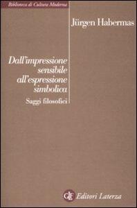 Dall'impressione sensibile all'espressione simbolica. Saggi filosofici