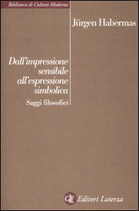 Libro Dall'impressione sensibile all'espressione simbolica. Saggi filosofici Jürgen Habermas