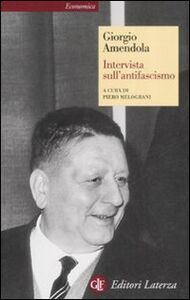 Libro Intervista sull'antifascismo Giorgio Amendola
