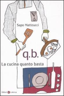 Q.B. La cucina quanto basta