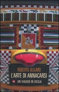 L' arte di annacarsi. Un viaggio in Sicilia - Roberto Alajmo - copertina