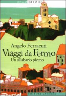 Osteriacasadimare.it Viaggi da Fermo. Un sillabario piceno Image
