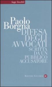 Libro Difesa degli avvocati. Scritta da un pubblico accusatore Paolo Borgna