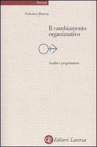 Libro Il cambiamento organizzativo. Analisi e progettazione Federico Butera