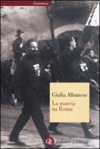 Libro La marcia su Roma Giulia Albanese