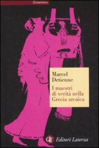 Libro I maestri di verità nella Grecia arcaica Marcel Detienne