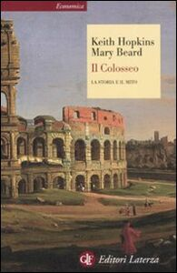 Libro Il Colosseo. La storia e il mito Keith Hopkins , Mary Beard