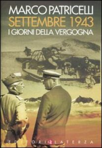 Libro Settembre 1943. I giorni della vergogna Marco Patricelli