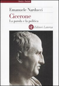 Cicerone. La parola e la politica