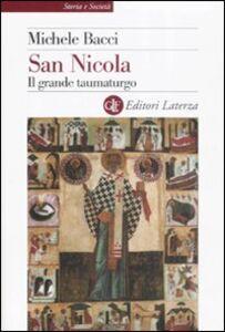 Foto Cover di San Nicola. Il grande taumaturgo, Libro di Michele Bacci, edito da Laterza