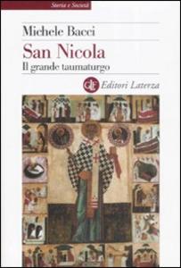 Libro San Nicola. Il grande taumaturgo Michele Bacci