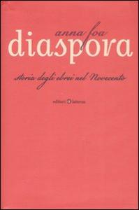 Libro Diaspora. Storia degli ebrei nel Novecento Anna Foa