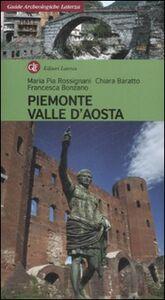 Libro Piemonte, Valle d'Aosta M. Pia Rossignani , Chiara Baratto , Francesca Bonzano