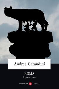 Libro Roma. Il primo giorno Andrea Carandini