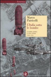 L' Italia sotto le bombe. Guerra aerea e vita civile 1940-1945