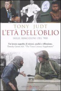 Foto Cover di L' età dell'oblio. Sulle rimozioni del '900, Libro di Tony Judt, edito da Laterza