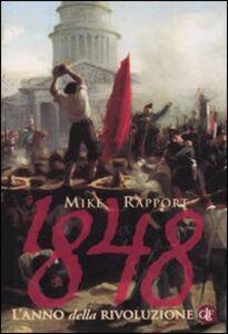 Libro 1848. L'anno della rivoluzione Mike Rapport