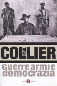 Libro Guerre, armi e democrazia Paul Collier