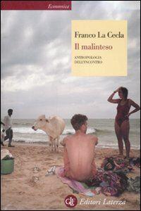 Foto Cover di Il malinteso. Antropologia dell'incontro, Libro di Franco La Cecla, edito da Laterza