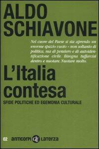 Libro L' Italia contesa. Sfide politiche ed egemonia culturale Aldo Schiavone
