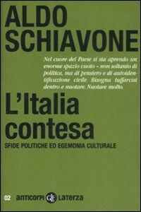 Foto Cover di L' Italia contesa. Sfide politiche ed egemonia culturale, Libro di Aldo Schiavone, edito da Laterza