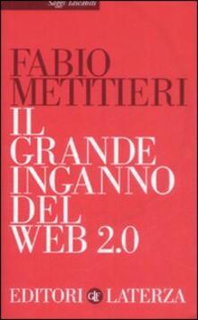 Il grande inganno del Web 2.0 - Fabio Metitieri - copertina